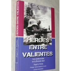 """""""Héroes entre valientes"""""""
