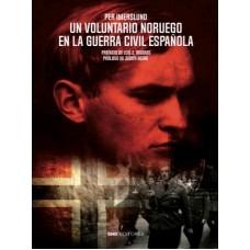 """""""Un voluntario noruego en la guerra de España"""""""