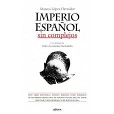 """""""Imperio Español sin complejos"""""""